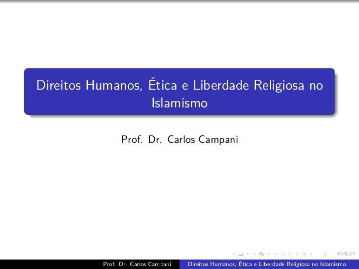 Direitos Humanos, Ética e Liberdade Religiosa no                  Islamismo                 Prof. Dr. Carlos Campani      ...