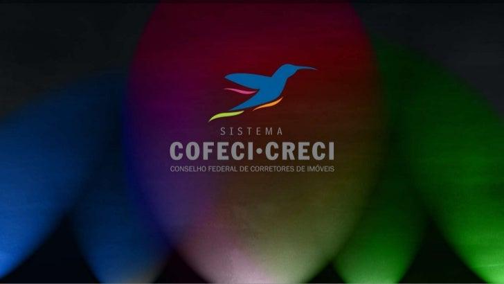  COFECI  Conselho Federal de Corretores de Imóveis Função: Regulamentar e fiscalizar a atividade dos profissionais e  em...