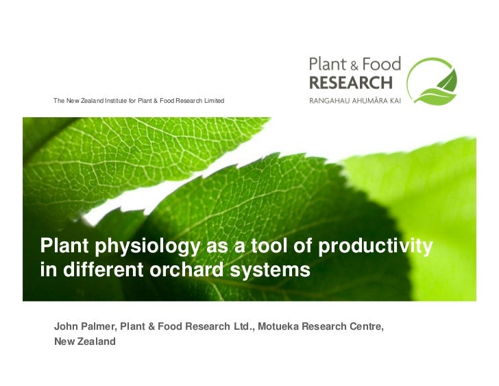 The New Zealand Institute for Plant & Food Research LimitedPlant physiology as a tool of productivityin different orchard ...