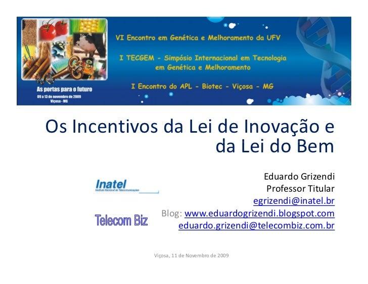 Palestra Lei De Inovação & Lei Do Bem ViçOsa 11 Nov 2009 Eduardo Grizendi V 4