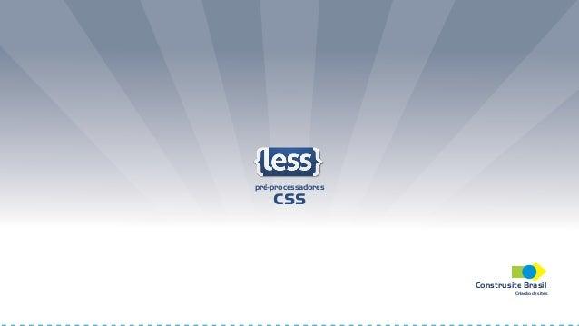 LESS CSS (Pré compiladores) - Introdução