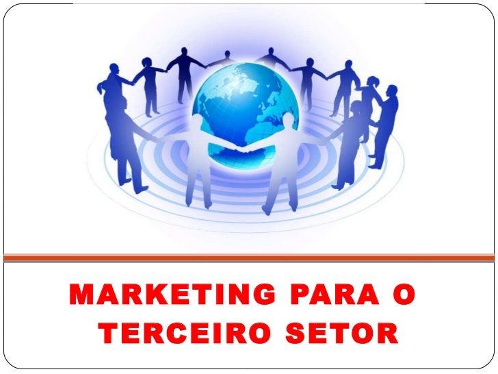 MARKETING PARA O  TERCEIRO SETOR