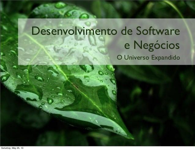 Desenvolvimento de Software e Negócios:  Universo Expandido