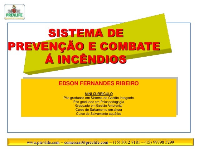 www.prevlife.com – comercial@prevlife.com – (15) 3012 8181 – (15) 99798 5299 EDSON FERNANDES RIBEIRO MINI CURRÍCULO Pós gr...