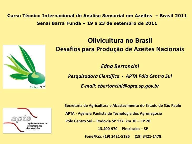Curso Técnico Internacional de Análise Sensorial em Azeites – Brasil 2011            Senai Barra Funda – 19 a 23 de setemb...