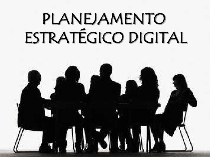 PLANEJAMENTO <br />ESTRATÉGICO DIGITAL<br />