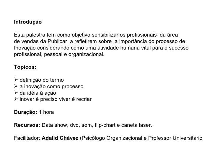 <ul><li>Introdução </li></ul><ul><li>Esta palestra tem como objetivo sensibilizar os profissionais  da área </li></ul><ul>...