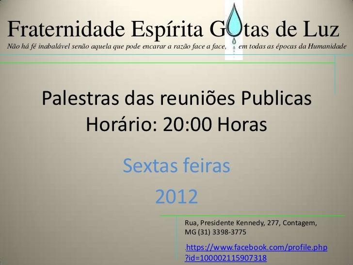 Palestras das reuniões publicas sexta feira 2012 Gotas de Luz