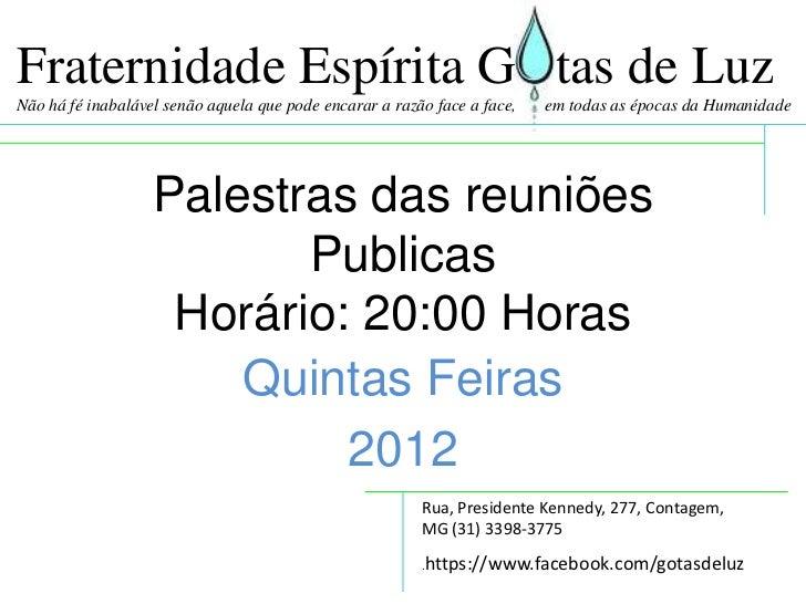 Palestras das reuniões publicas Gotas de Luz Quintas feiras 2012