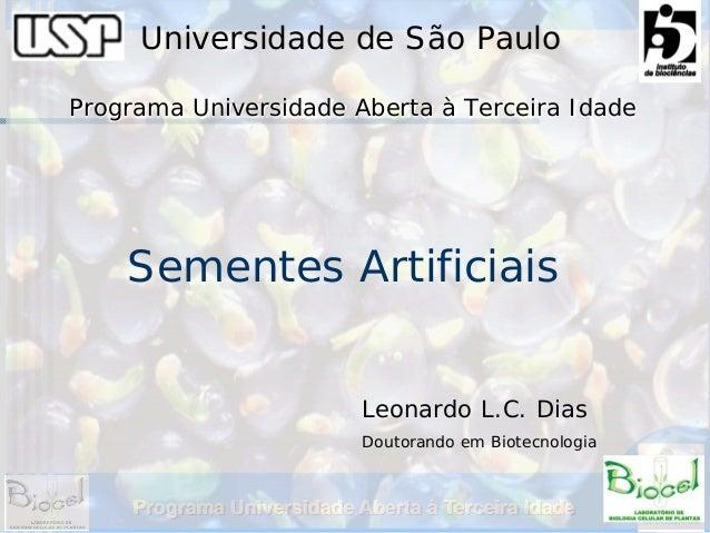 Universidade de São PauloPrograma Universidade Aberta à Terceira Idade    Sementes Artificiais                            ...