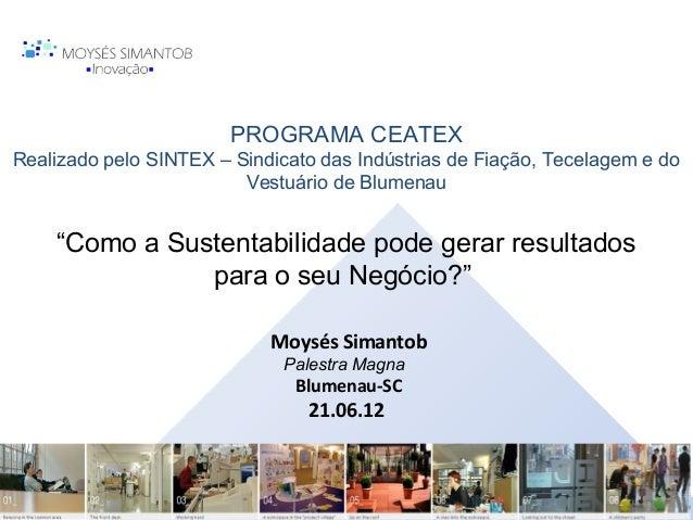 PROGRAMA CEATEXRealizado pelo SINTEX – Sindicato das Indústrias de Fiação, Tecelagem e do                         Vestuári...