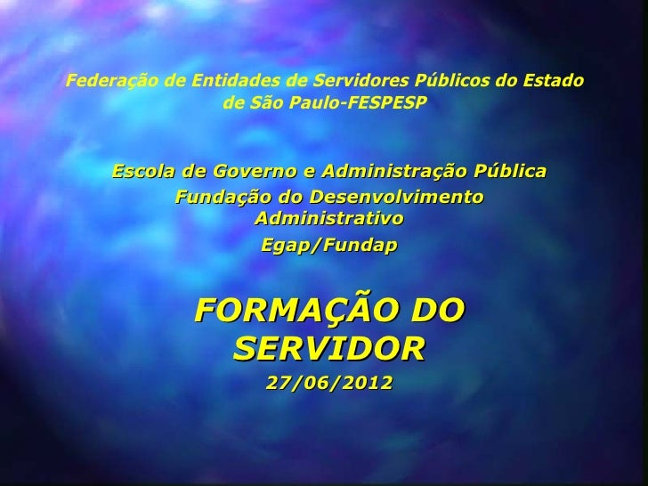 Apresentação de Pedro Anibal Drago sobre Formação do Servidor
