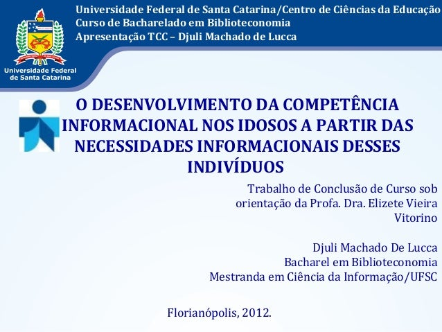 O Desenvolvimento da Competência Informacional nos Idosos: uma perspectiva a partir das necessidades informacionais desses indivíduos