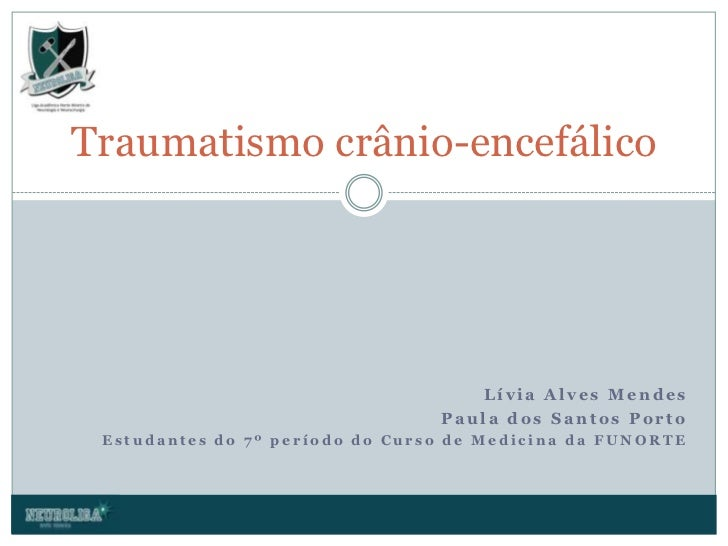 Lívia Alves Mendes<br />Paula dos Santos Porto<br />Estudantes do 7º período do Curso de Medicina da FUNORTE<br />Traumati...