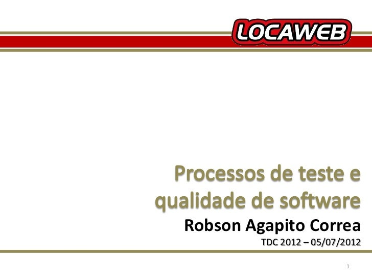 TDC 2012 - Processo de Teste e Qualidade de Software