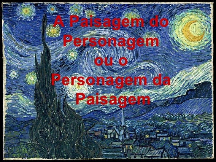 A Paisagem do  Personagem  ou o  Personagem da  Paisagem