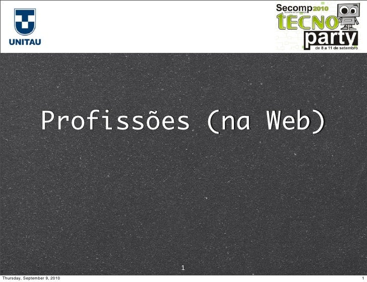 Profissões (na Web)                                   1 Thursday, September 9, 2010            1