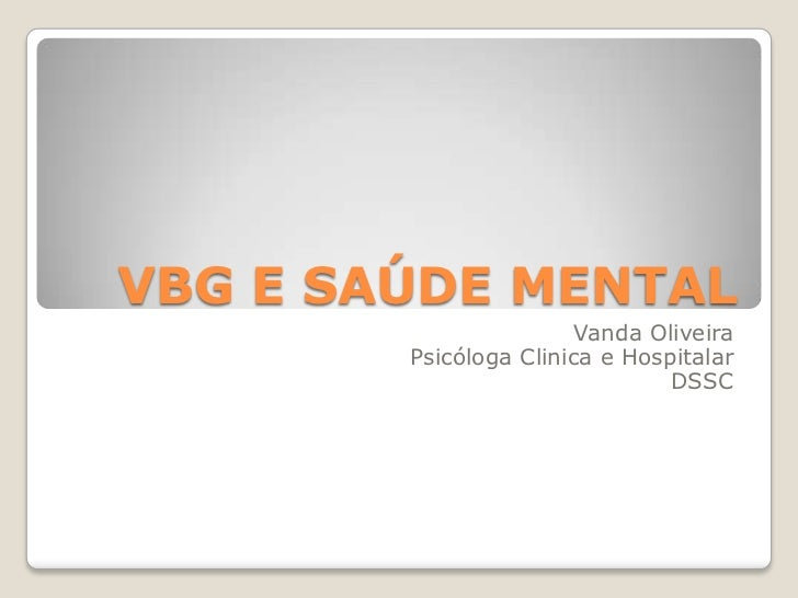 VBG E SAÚDE MENTAL                        Vanda Oliveira        Psicóloga Clinica e Hospitalar                            ...