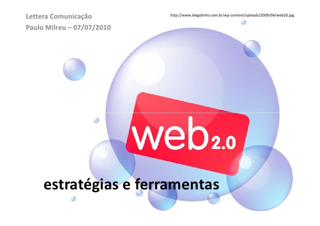 Lettera Comunicação         http://www.diegobrito.com.br/wp-content/uploads/2009/04/web20.jpg   Paulo Milreu – 07/07/2010 ...