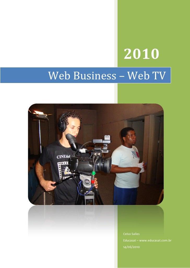 2010 Web Business – Web TV                  Celso Salles              Educasat – www.educasat.com.br              14/06/20...