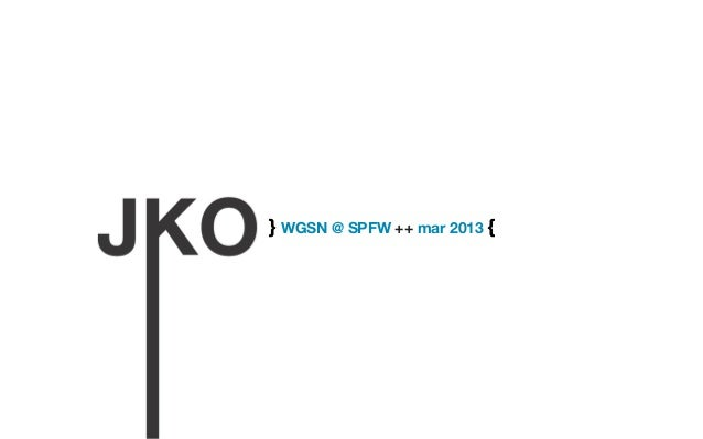 } WGSN @ SPFW ++ mar 2013 {