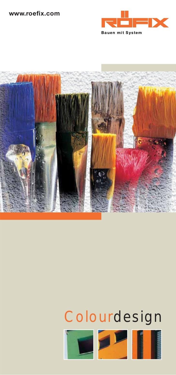 www.roefix.com                     Bauen mit System                 Colourdesign
