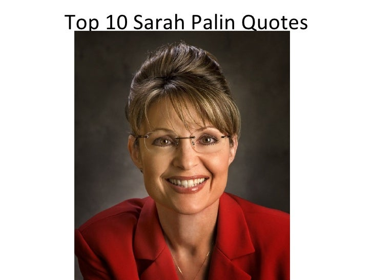 Top 10 Sarah Palin Quotes