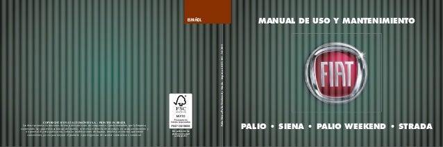 ESPAÑOL MANUAL DE USO Y MANTENIMIENTO  Palio/Siena/Palio Weekend y Strada - Impreso 60355303 - XI/2011  0!,)/