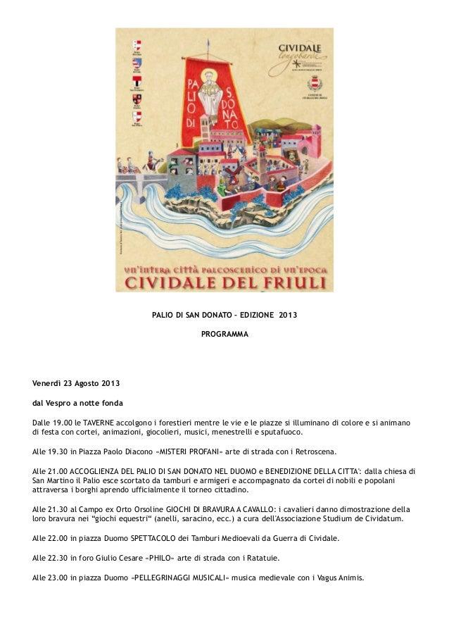 PALIO DI SAN DONATO – EDIZIONE 2013 PROGRAMMA Venerdì 23 Agosto 2013 dal Vespro a notte fonda Dalle 19.00 le TAVERNE accol...