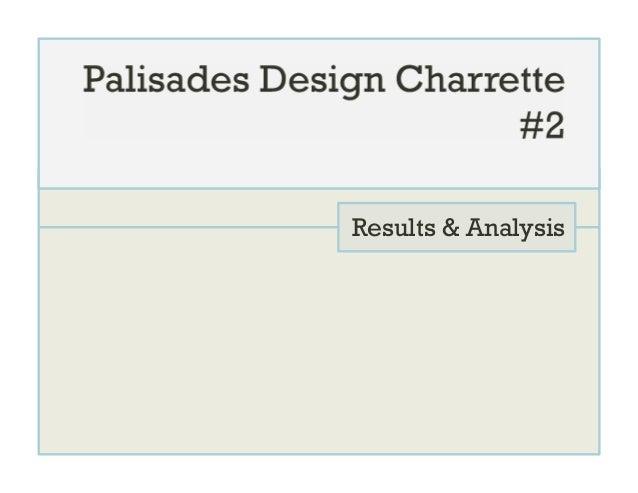 Palisades Charrette #2 Findings