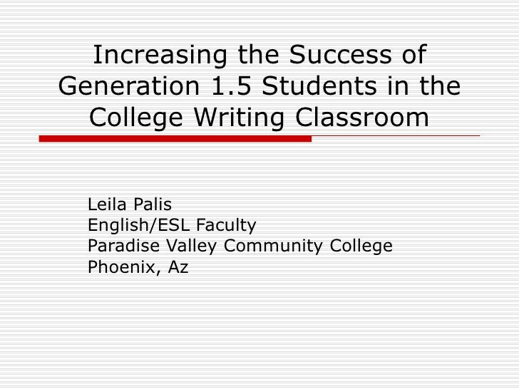 Increasing the Success of Generation 1.5 Students in College Composition Classes