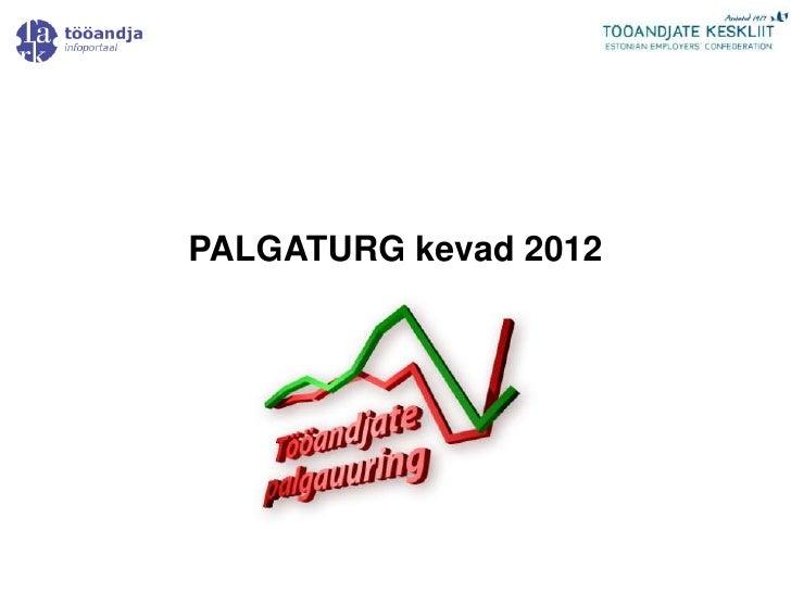 PALGATURG kevad 2012