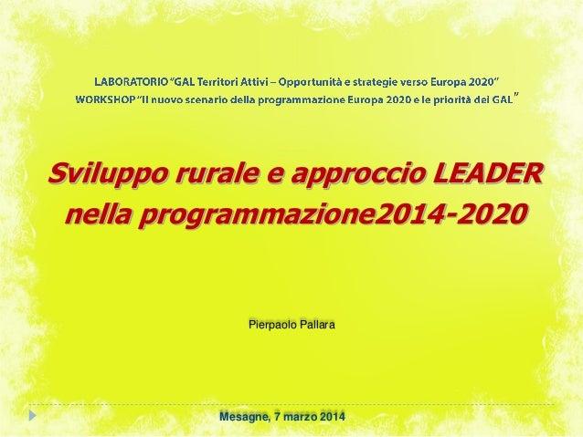 Pierpaolo Pallara: Sviluppo rurale e approccio LEADER nella Programmazione 2014-2020