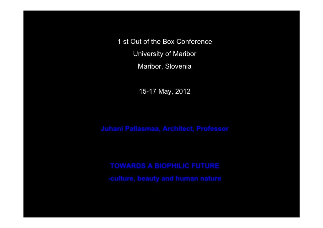 1 st Out of the Box Conference         University of Maribor           Maribor, Slovenia           15-17 May, 2012Juhani P...
