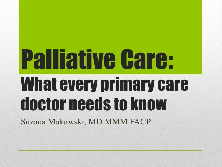 Palliative Care: What every primary care doctor needs to know