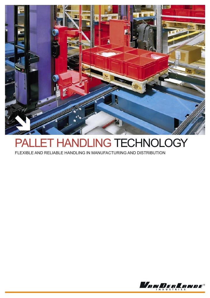 PAlleT hAndlInG TechnoloGy flexIBle And RelIABle hAndlInG In MAnUfAcTURInG And dISTRIBUTIon