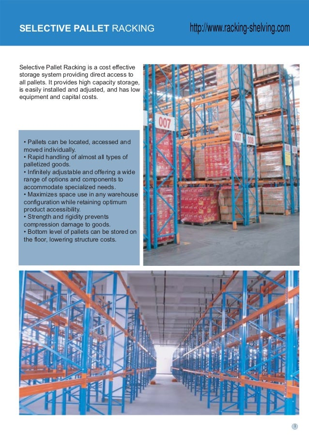 Selective Pallet Racking is a cost effectivestorage system providing direct access toall pallets. It provides high capacit...