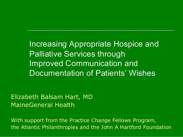 Increasing Appropriate Hospice and Palliative Services through Improved Communication and Documentation of Patients' Wishe...