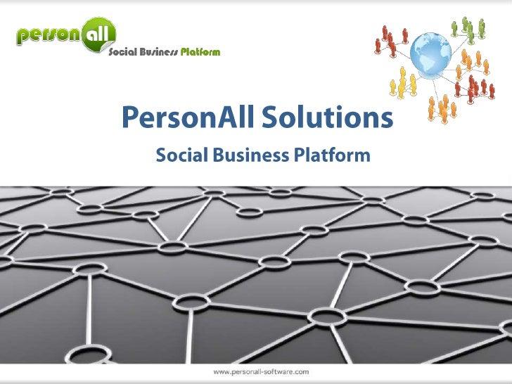 PersonAll Solutions<br />Social Business Platform<br />