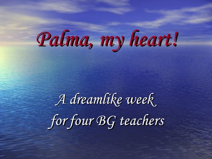Palma, my heart! A dreamlike week  for four BG teachers