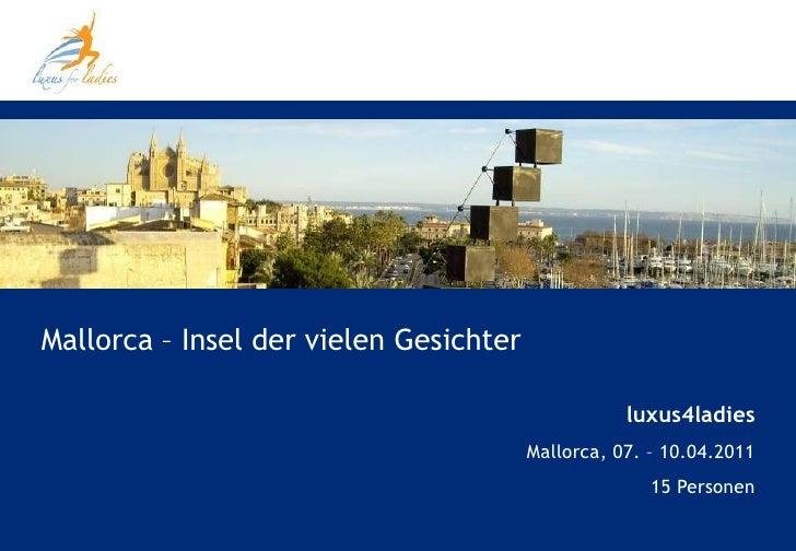 Mallorca – Insel der vielen Gesichter                                                   luxus4ladies                      ...