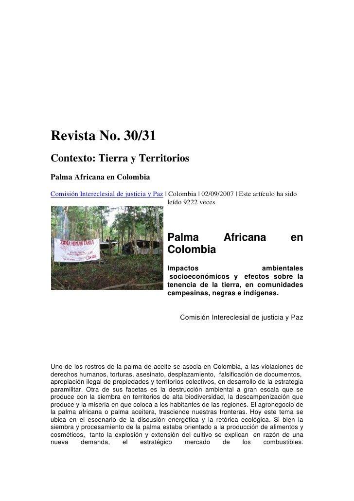 Principio del formulario<br /> <br />Revista No. 30/31<br />Contexto: Tierra y Territorios<br />Palma Africana en Colombia...
