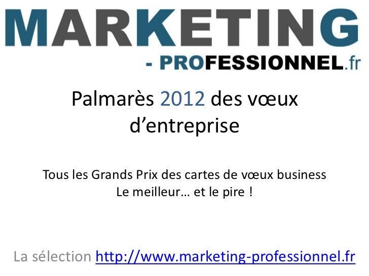 Palmarès 2012 des vœux             d'entreprise    Tous les Grands Prix des cartes de vœux business                 Le mei...