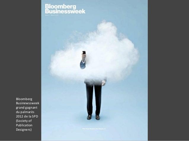 BloombergBusinewssweekgrand gagnantdu palmarès2012 de la SPD(Society ofPublicationDesigners)