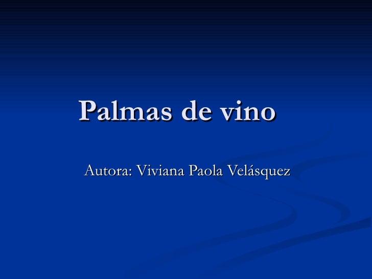Palmas de vino Autora: Viviana Paola Velásquez