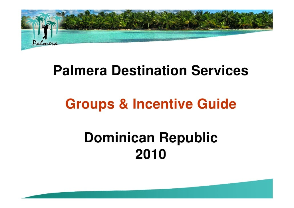 Palmera Destination Services Groups & Incentive Guide    Dominican Republic           2010