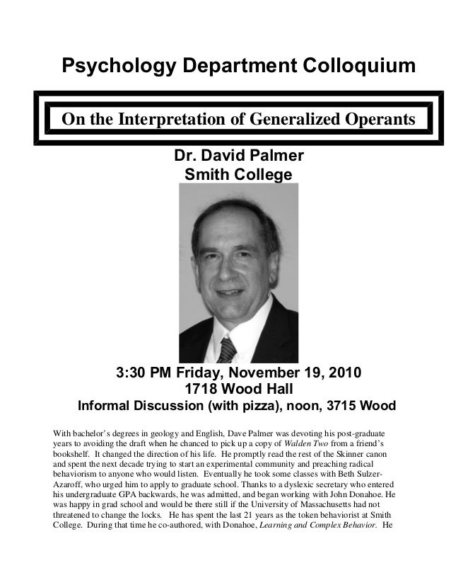Psychology Department Colloquium On the Interpretation of Generalized Operants Dr. David Palmer Smith College 3:30 PM Frid...