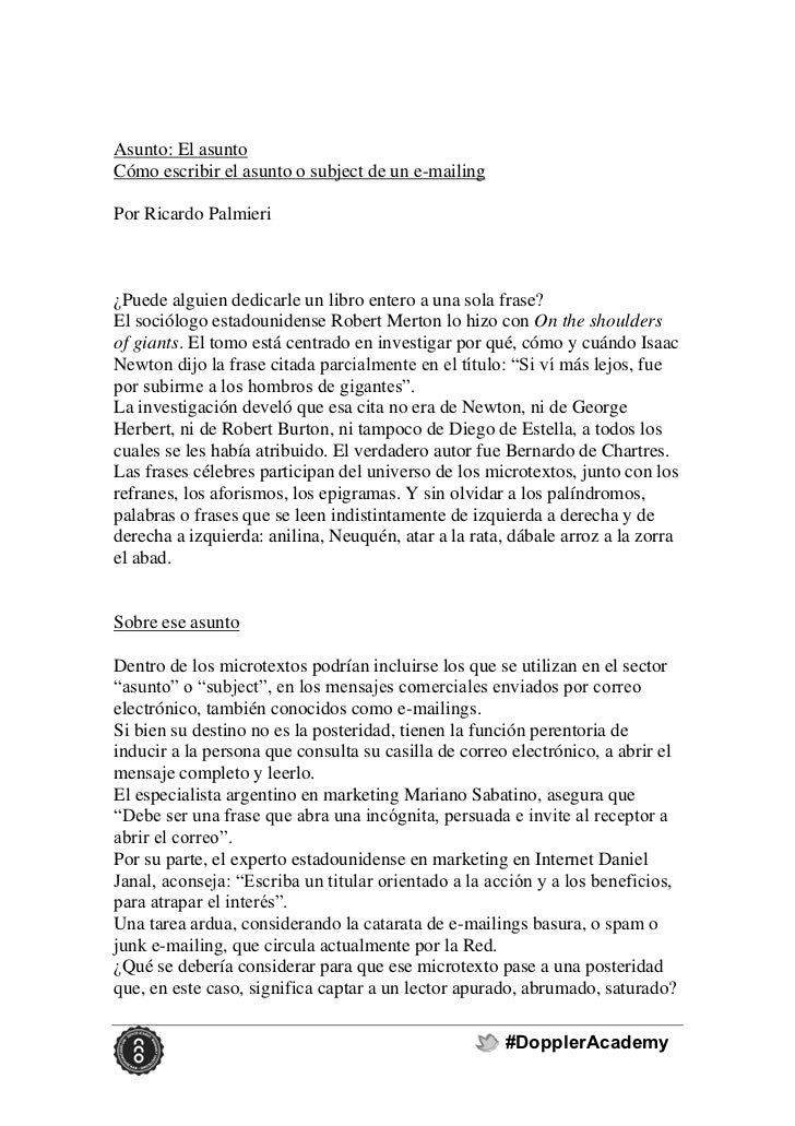 Asunto: El asuntoCómo escribir el asunto o subject de un e-mailingPor Ricardo Palmieri¿Puede alguien dedicarle un libro en...