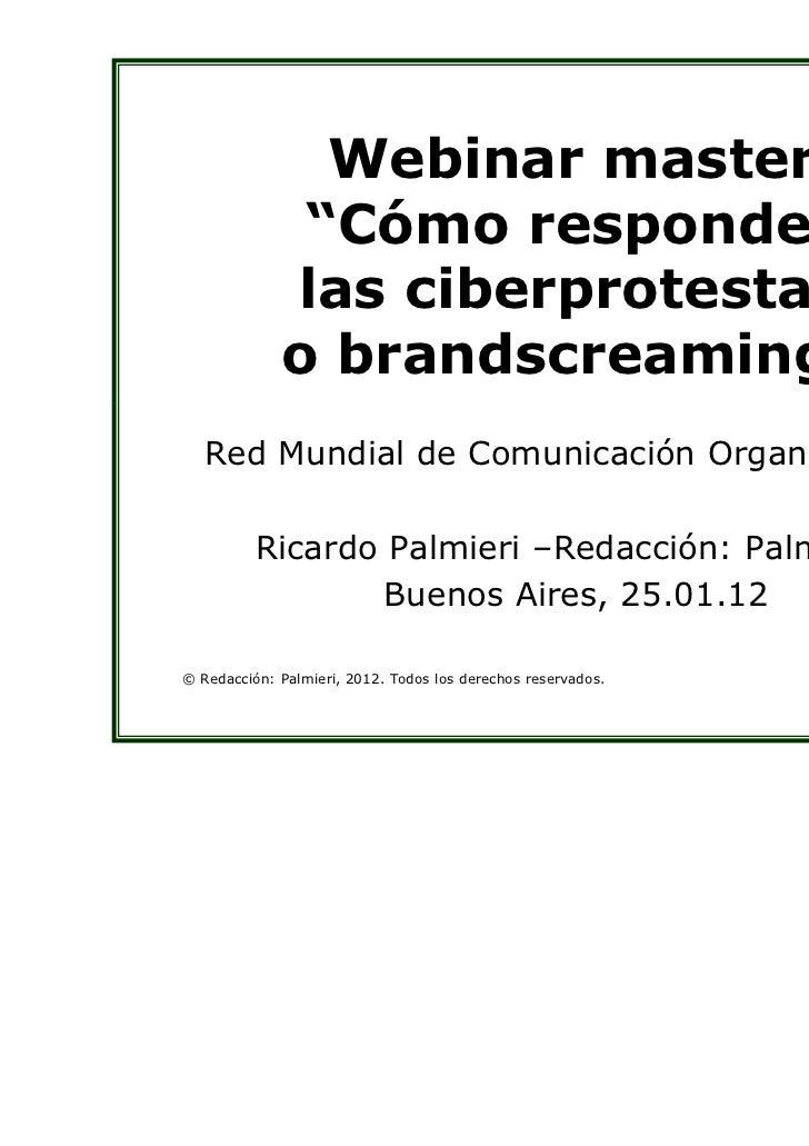 """Webinar master              """"Cómo responder             las ciberprotestas             o brandscreaming""""   Red Mundial de ..."""