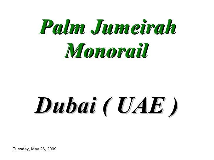 Palm Jumeirah Monorail   Dubai ( UAE )